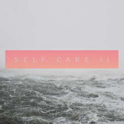 Self-Care II