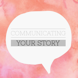 Communicating Your Story