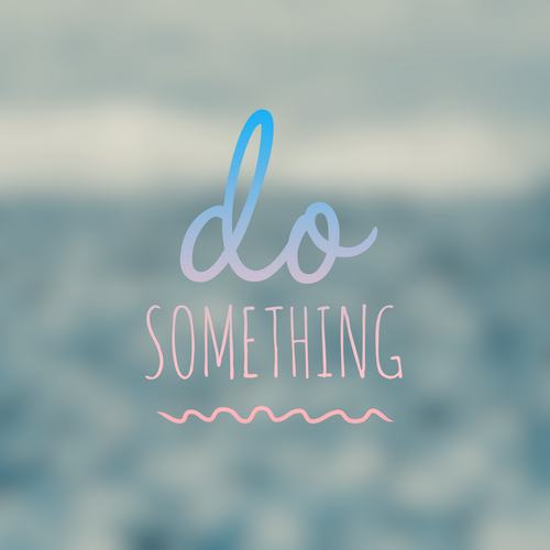 Read more about the article Do Something